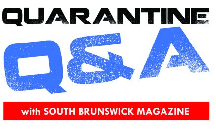 Quarantine Q&A with South Brunswick Magazine